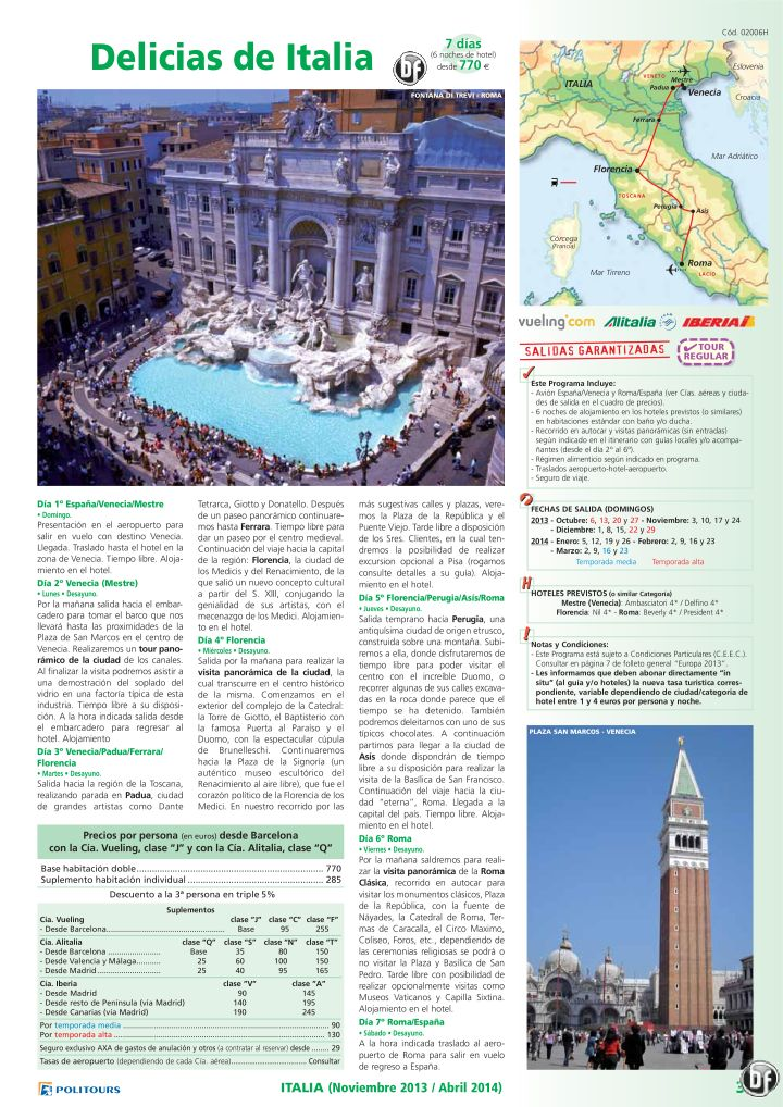 Delicias de ITALIA, salidas del 9/02 al 23/03/14 (7d/6n) desde 770€ salidas garantizadas ultimo minuto - http://zocotours.com/delicias-de-italia-salidas-del-902-al-230314-7d6n-desde-770e-salidas-garantizadas-ultimo-minuto/
