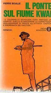 Leggere Libri Fuori Dal Coro : IL PONTE SUL FIUME KWAI Pierre Boulle