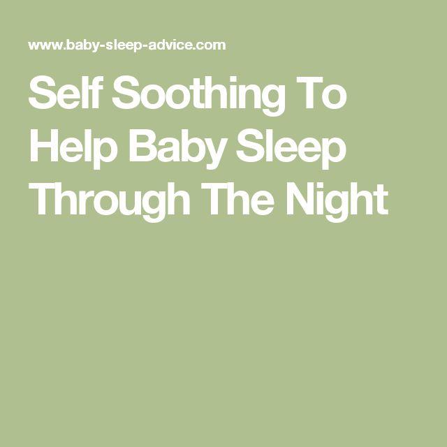 Self Soothing To Help Baby Sleep Through The Night