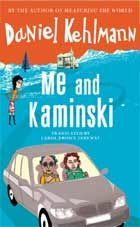 Me and Kaminski - Daniel Kehlmann. English translation from the German 'Ich und Kaminski'