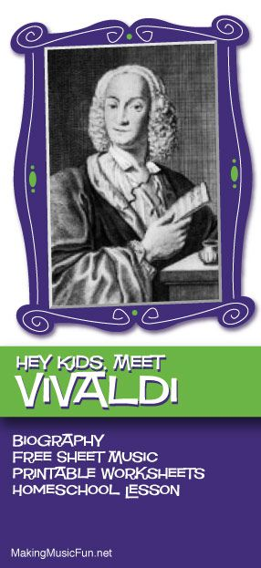 Hey Kids, Meet Vivaldi | Composer Biography and Lesson Resources - http://makingmusicfun.net/htm/f_printit_biographies/vivaldi-print-it-biography.htm