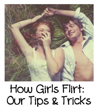 How Girls Flirt: Our Tips & Tricks 1
