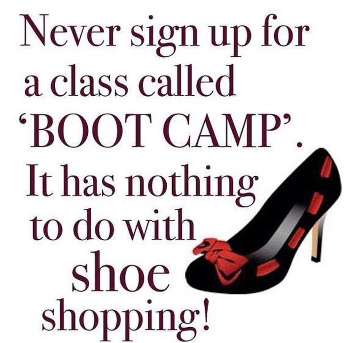 Boot camp is not about shoes! Hehehe