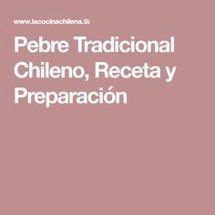 Pebre Tradicional Chileno, Receta y Preparación