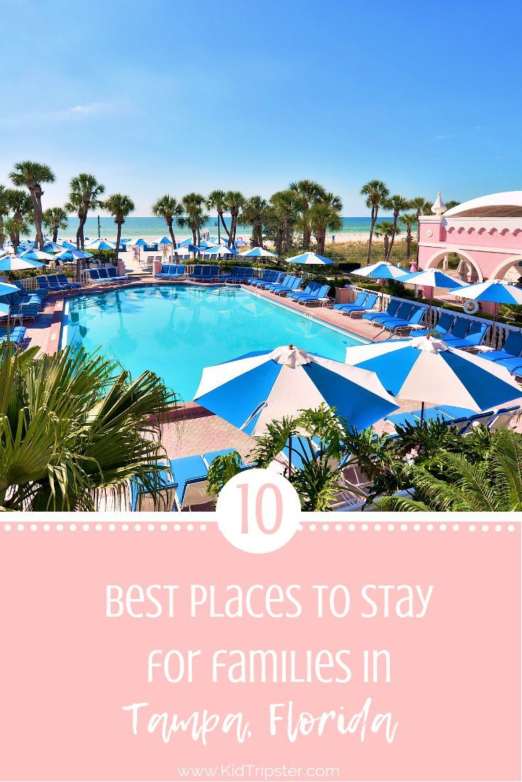 Top 10 Stays In Tampa Kidtripster Tampa Hotels Florida Hotels Tampa Florida Restaurants