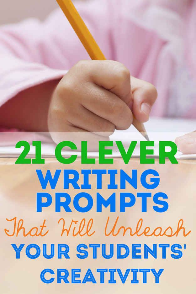 21 Clever Writing Prompts That Will Unleash Your Students' Creativity