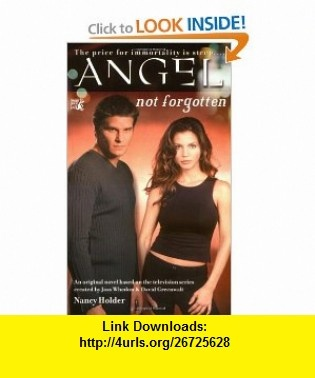 Not Forgotten (Angel) (9780671041458) Nancy Holder , ISBN-10: 0671041452  , ISBN-13: 978-0671041458 ,  , tutorials , pdf , ebook , torrent , downloads , rapidshare , filesonic , hotfile , megaupload , fileserve