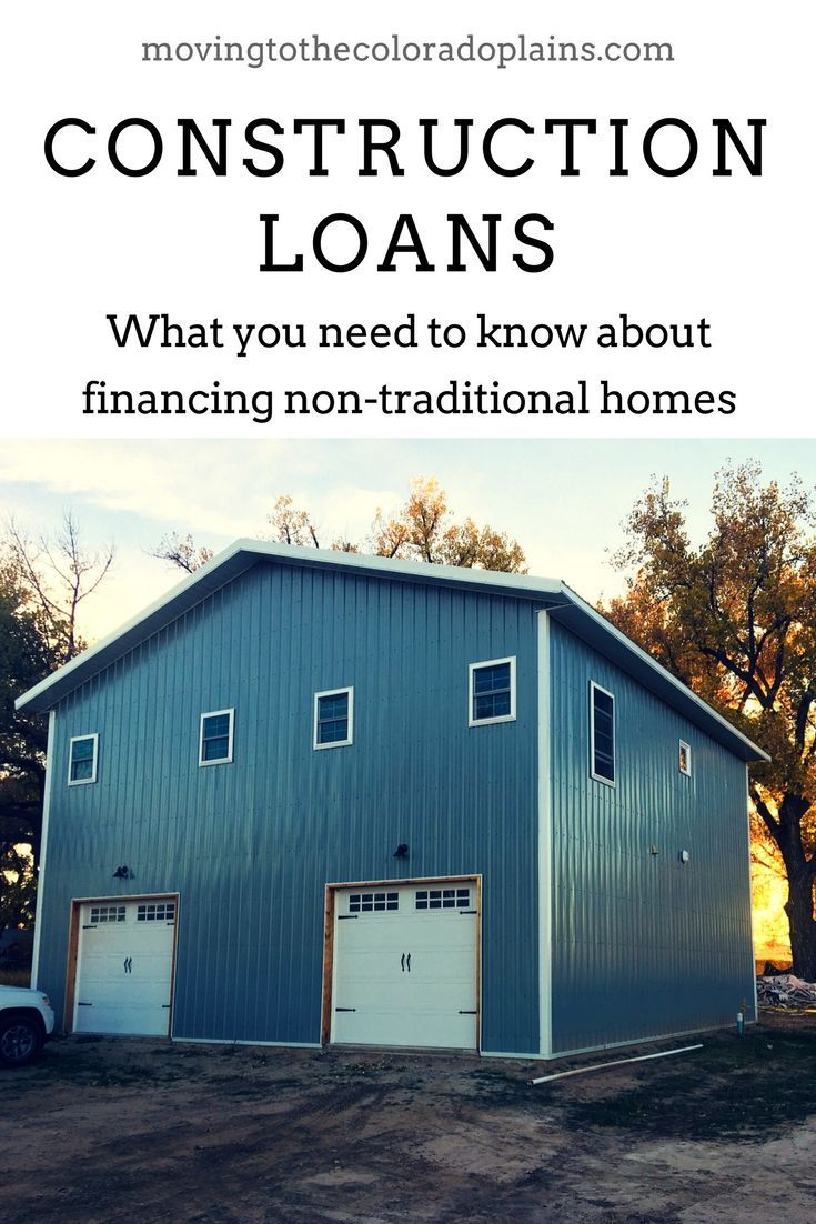 What You Need To Know About Financing A Non Traditional Home And How We Financed Our Huge Countr Construction Loans Traditional House Shop With Living Quarters