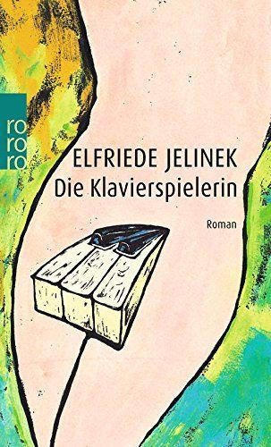 Die Klavierspielerin: Amazon.de: Elfriede Jelinek: Bücher