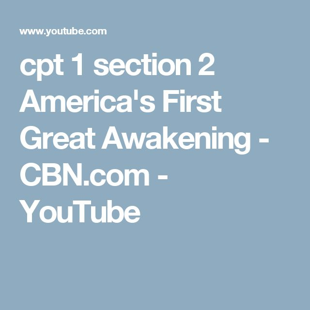 cpt 1 section 2  America's First Great Awakening - CBN.com - YouTube