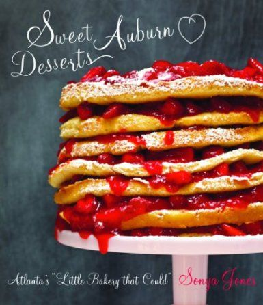 """Sweet Auburn Desserts: Atlanta's """"Little Bakery That Could"""": Amazon.de: Sonya Jones: Englische Bücher"""