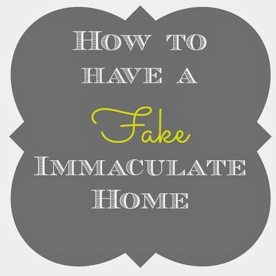 How to fake your way to a clean house! Great tips to keep your house looking good without spending every day cleaning and decluttering it!