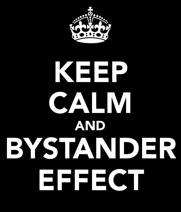 KEEP CALM AND BYSTANDER EFFECT