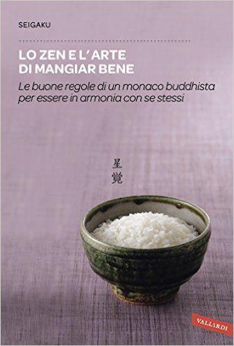 Lo zen e l'arte di mangiar bene | Seigaku