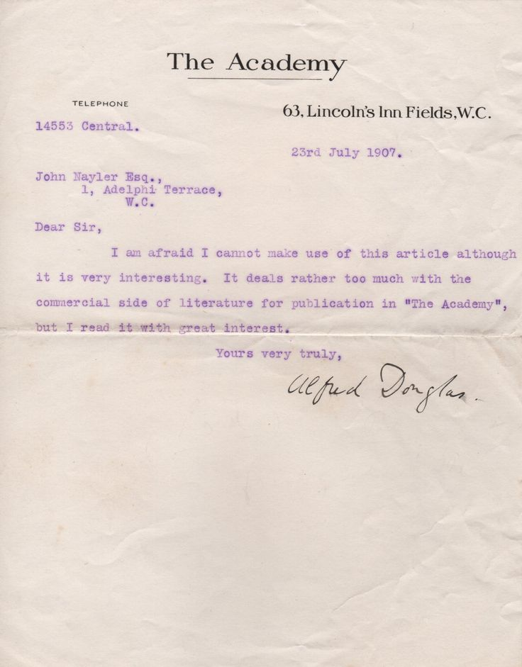 """DOUGLAS ALFRED: (1870-1945) English Author & Poet, the intimate friend and lover of Oscar Wilde. T.L.S., Alfred Douglas, one page, small 4to, London, 23rd July 1907, to John Nayler, on the printed stationery of The Academy. Douglas informs his correspondent, in full, 'I am afraid I cannot make use of this article although it is very interesting. It deals rather too much with the commercial side of literature for publication in """"The Academy"""" but I read it with great interest.'"""