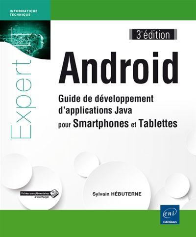 005.12 HEB - Android : guide de développement d'applications Java pour smartphones et tablettes/ Sylvain HEBUTERNE. Ce livre présente l'intégralité du processus de création d'applications, de la mise en place de l'environnement de développement Android Studio jusqu'à la publication de l'application, et décrit une large sélection de fonctionnalités proposées par le système Android.