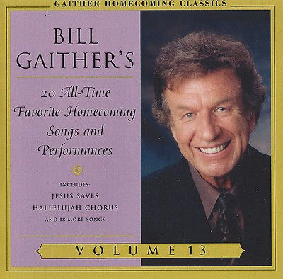 Bill Gaither's All Time Favorite Gospel Songs And Performances, Vol. 13 CD 2004