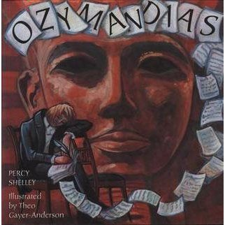 the importance of shelleys poem ozymandias A sonnet full of exotic imagery that focuses on a certain king of kings, ozymandias, a once powerful leader who is now no more than stone in sand shelley's poem, a metaphor - the fallen tyrant.