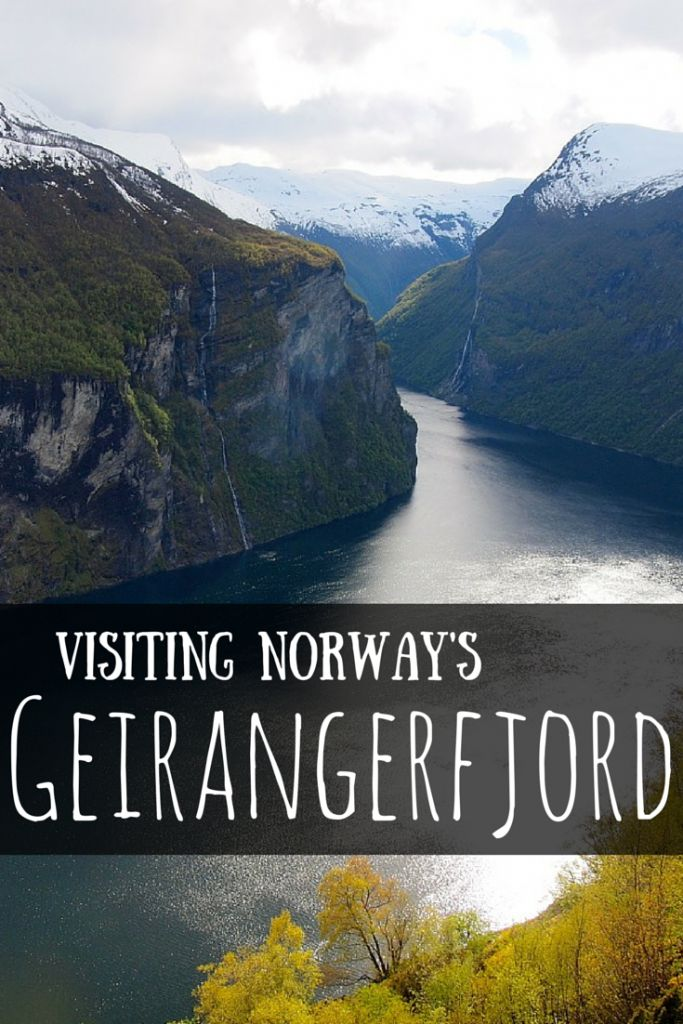 Visiting Geirangerfjord: The Most Famous Fjord in Norway
