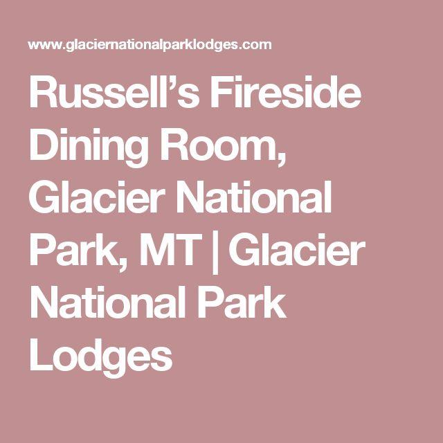 Russell's Fireside Dining Room, Glacier National Park, MT | Glacier National Park Lodges