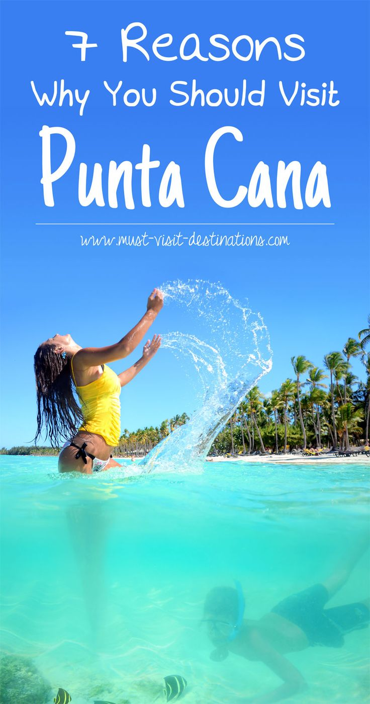 7 Reasons Why You Should Visit Punta Cana #Dominican Republic