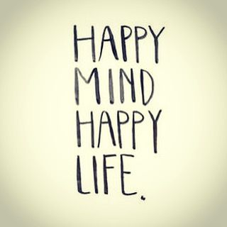Happy mind....happy life!  #LoveYourself #LiveYourLife #Enjoy #HaveFun #BeHappy #Smile #Laugh #Life #Happy