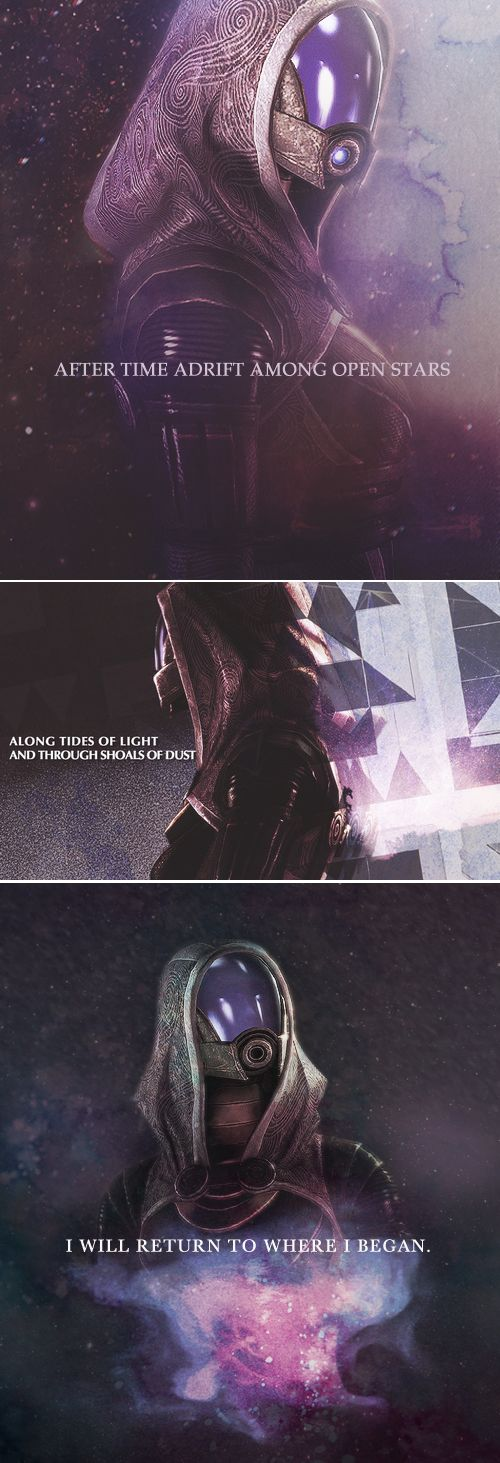 after time adrift among open stars, along tides of light and through shoals of dust, i will return to where i began #masseffect #tali
