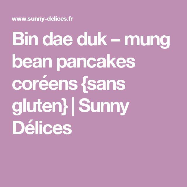 Bin dae duk – mung bean pancakes coréens {sans gluten} | Sunny Délices