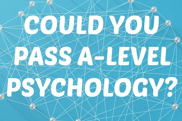Only People Who've Taken Psychology A-Level Can Get 9/10 On This Test