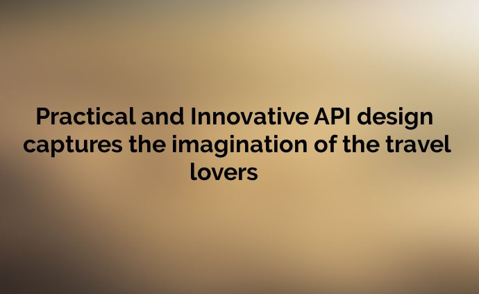 Practical and Innovative API design captures the imagination of the travel lovers - http://www.attuneww.com/company/news/practical-and-innovative-api-design-captures-the-imagination-of-the-travel-lovers.html