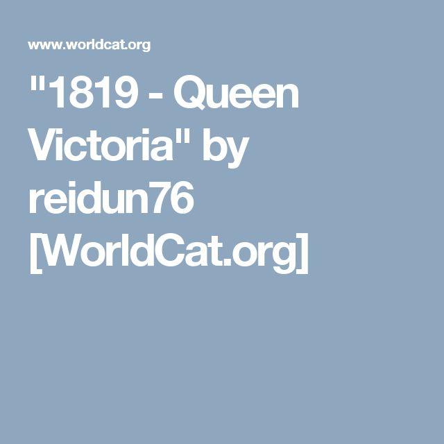 """""""1819 - Queen Victoria"""" by reidun76 [WorldCat.org]"""