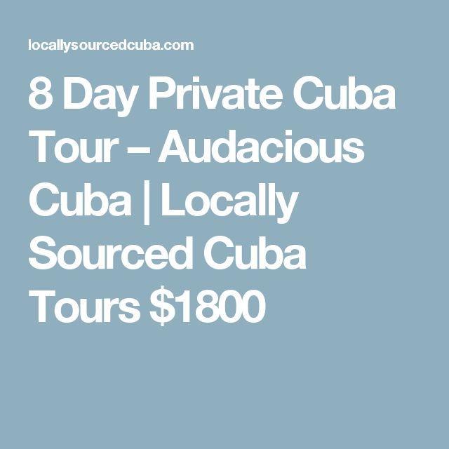8 Day Private Cuba Tour – Audacious Cuba | Locally Sourced Cuba Tours  $1800