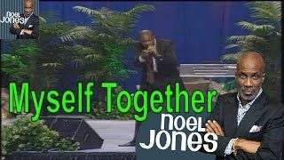 Bishop Noel Jones Ministries Sermon 2016 - I Got To Get Myself Together