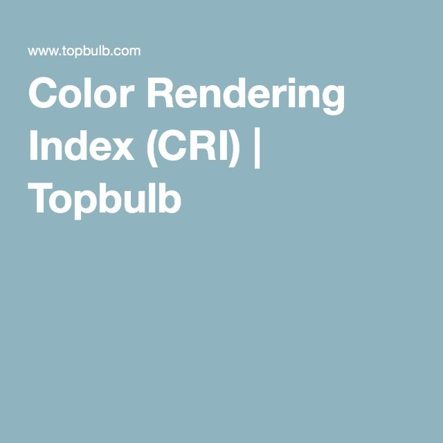 INFO on Color Rendering Index (CRI) | Topbulb