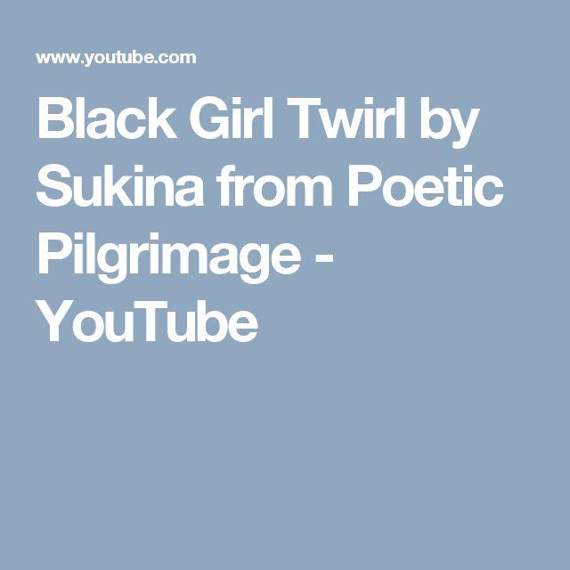 Black Girl Twirl by Sukina from Poetic Pilgrimage - YouTube