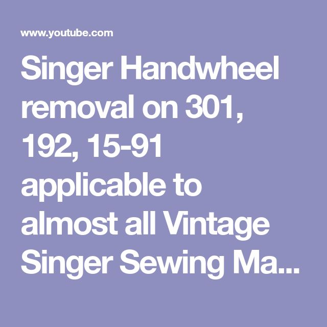 Singer Handwheel Removal On 40 40 4040 Applicable To Almost All Beauteous Remove Handwheel Singer Sewing Machine