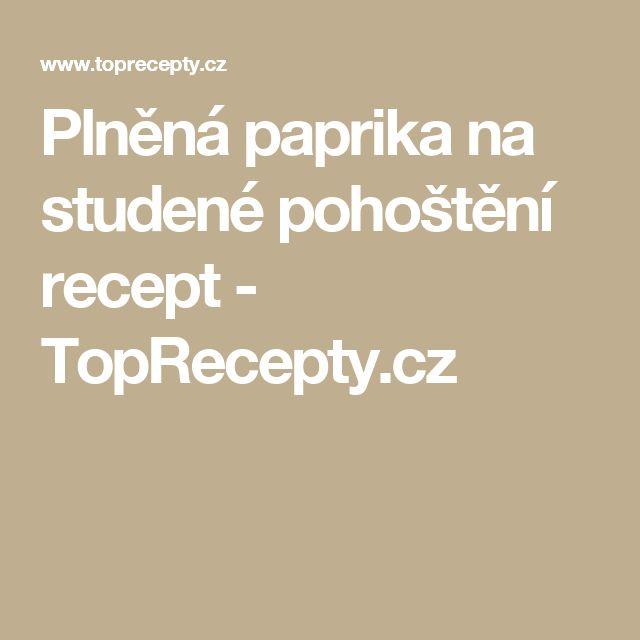 Plněná paprika na studené pohoštění recept - TopRecepty.cz