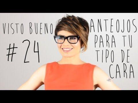 Visto Bueno #24 Escoge los anteojos perfectos para tu cara