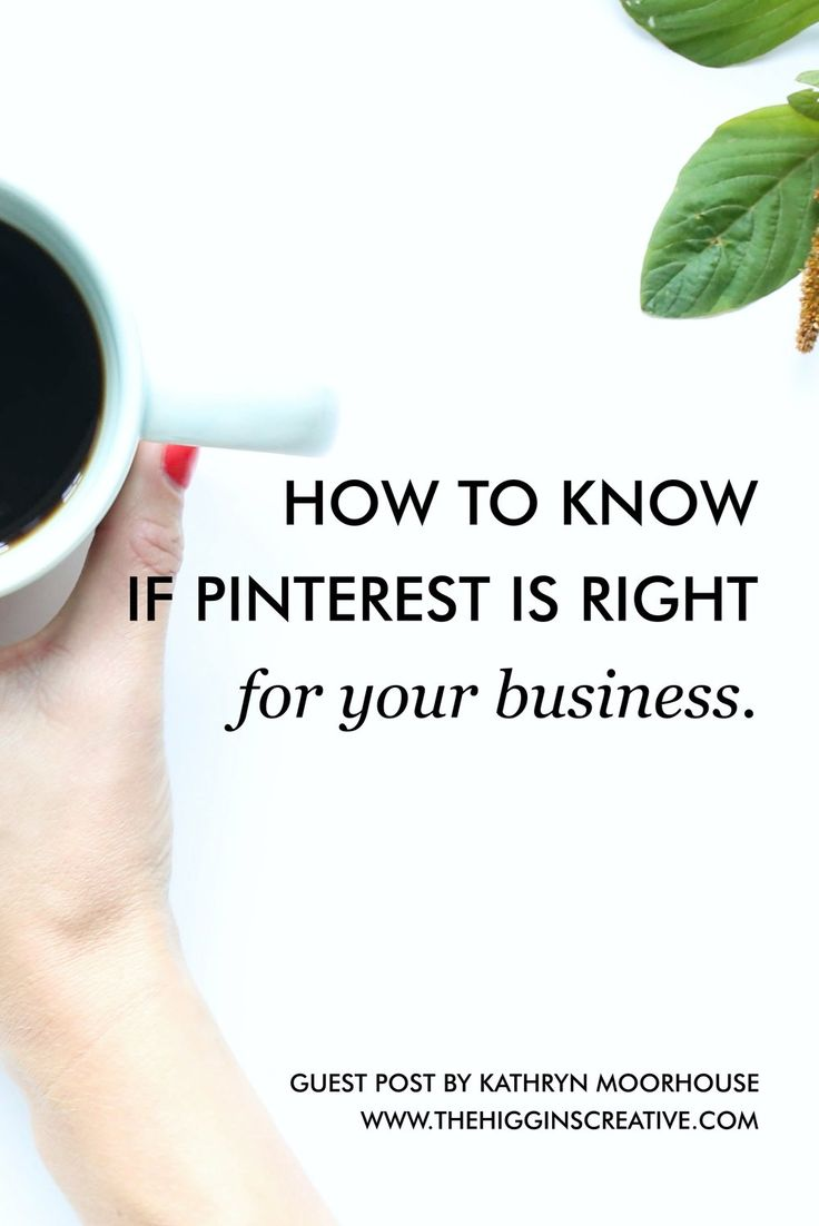 How To Know If Pinterest Is Right For Your Business — The Higgins Creative.