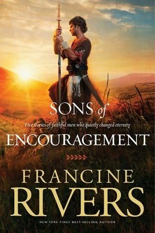Sons of Encouragement by Francine Rivers.  It's actually 5 in 1.