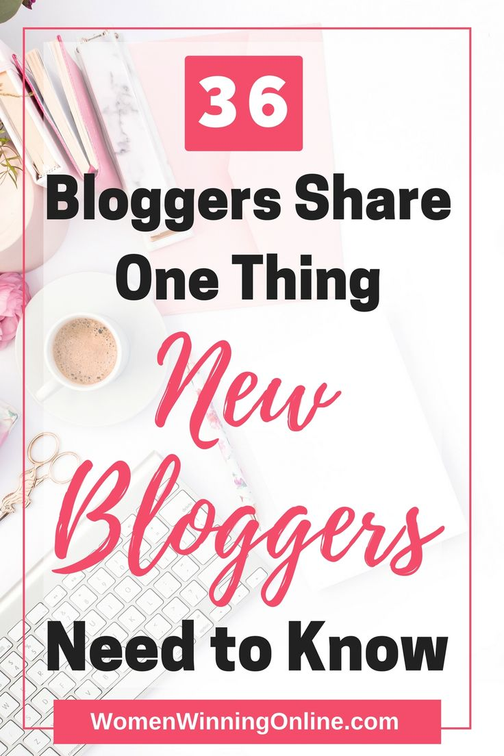Are you a new blogger? Check out these 36 tips that veteran bloggers think all new bloggers need to know before they start....