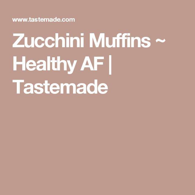 Zucchini Muffins ~ Healthy AF   Tastemade