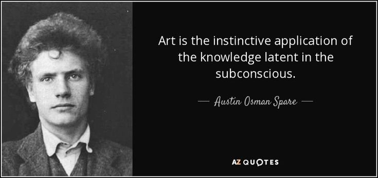 """""""Art is the instinctive appliction of the knowledge latent in the subconscious.: Austin Osman Spare #Art #quote"""