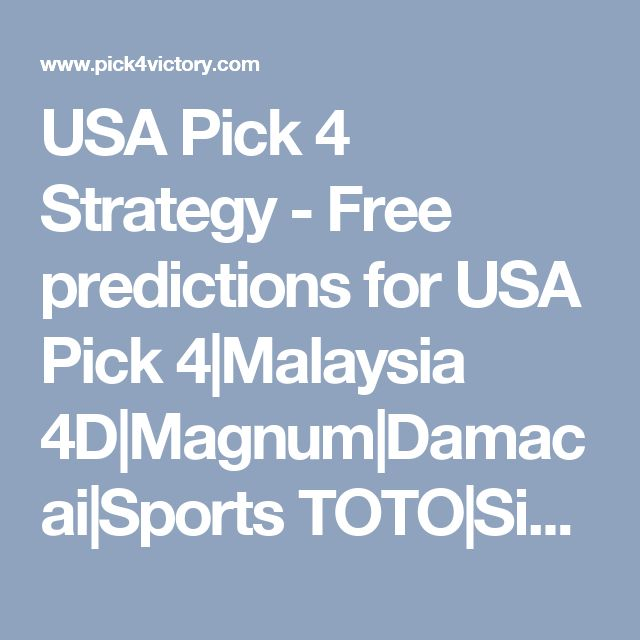 USA Pick 4 Strategy - Free predictions for USA Pick 4|Malaysia 4D|Magnum|Damacai|Sports TOTO|Singapore Pools 4D|4D Analysis - Pick4/4D Lottery Strategy and System