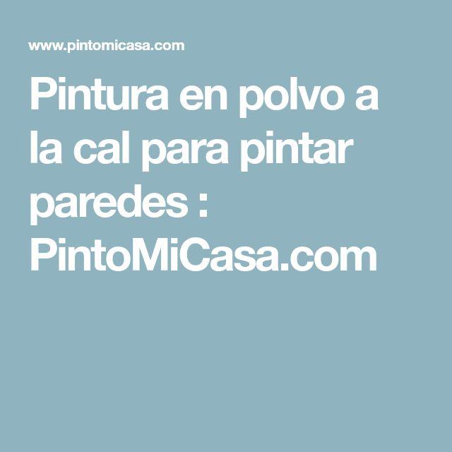Pintura en polvo a la cal para pintar paredes : PintoMiCasa.com
