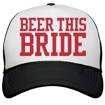 """Make the bride to be a budget friendly trucker hat that reads, """"BEER THIS BRIDE,"""" (translation: buy this bride a beer) so everyone knows who to bestow some bud to. Great for sports baseball bachelorette parties and football bachelorette. #baseballbachelorette #footballbachelorette #bacheloretteparty"""