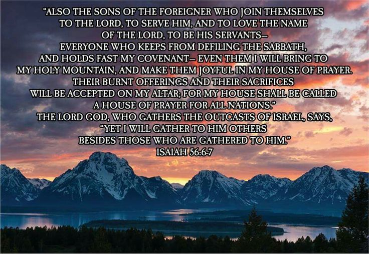 ....Everyone who keeps from defiling the Sabbath, and holds fast My covenant - even them I will bring to My Holy Mountain..... Isaiah 56:6-7
