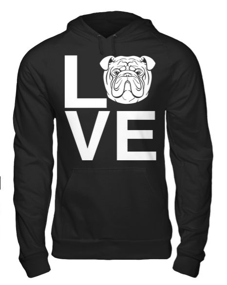 Bulldog Love Hoodie - I need this for my birthday!!