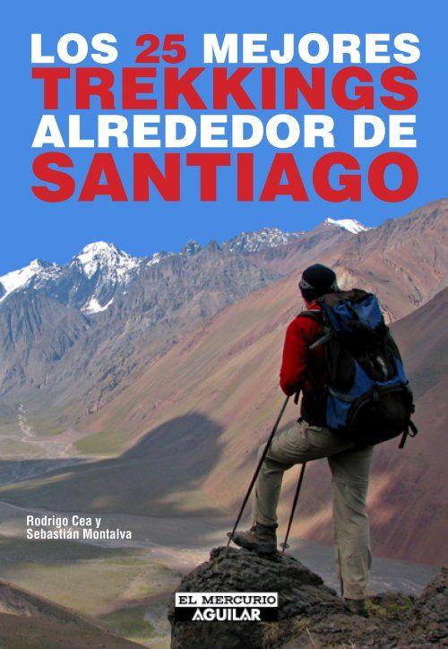 Portada de Los 25 mejores trekking alrededor de Santiago