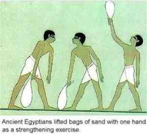 Судя по изображениям атлета, в Древнем Египте силачи поднимали громадную балку. А также, для тренировки использовались тяжелые мешки с песком.
